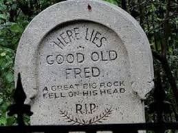gravestone sayings 25 of the funniest weirdest most unique epitaphs you ll see