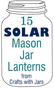 solar lights for craft projects crafts with jars solar mason jar lanterns pinterest best
