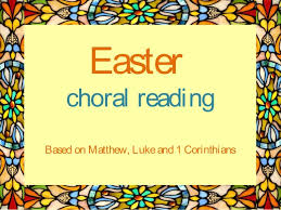 easter choral easter choral reading from the new testament