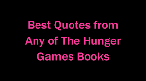 quotes best books best quotes from any of the hunger games books youtube
