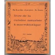 cuisine macrobiotique livre de la cuisine naturiste et macrobiotique pas cher ou d