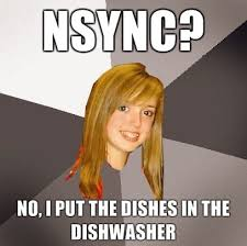 Nsync Meme - image 80026 musically oblivious 8th grader know your meme
