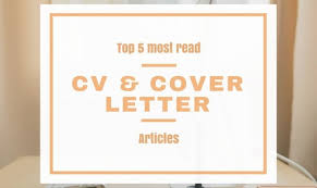 the top 6 most popular cv and cover letter articles careers24