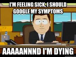 Sick In Bed Meme - i am feeling sick i should google my symptoms and i am dying funny
