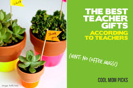 the best teacher gift ideas all gathered from actual teachers