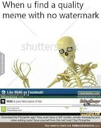 Make A Meme Without Watermark - let s add just one more watermark to that high quality meme meme