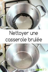 cuisine saine fr nettoyer une casserole brûlée cuisine nettoyant et sain