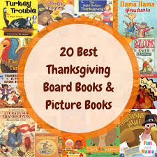 thanksgiving book 20 best thanksgiving board books picture books with