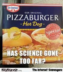 Food Meme - has science gone too far funny food meme pmslweb