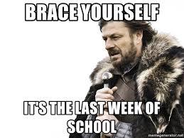 brace yourself it s the last week of school winter is coming