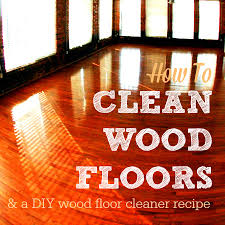 how to clean wood floors diy cleaning mix