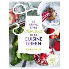livre cuisine fnac le grand livre marabout de la cuisine green broché collectif