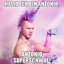 Antonio Meme - hallo ich bin antonio antonio superschwul meme unicorn man