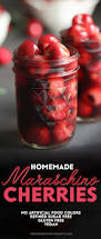Homemade Plant Food by Healthy Homemade Maraschino Cherries Made Without Artificial Food Dye
