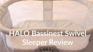 Halo Innovations Inc Halo Bassinest by Halo Bassinest Swivel Sleeper Review Youtube