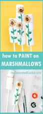 how to paint on marshmallows sunflowers the decorated cookie