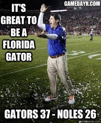 Funny Florida Memes - gators 37 noles 26 it s great to be a florida gator gamedayr com