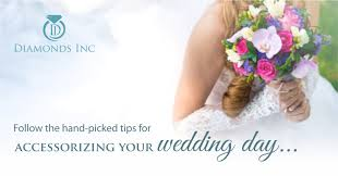 wedding tips follow the picked tips for accessorizing your wedding day