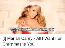 All I Want For Christmas Is You Meme - uust want you for my own more than you could ever know make my wish