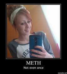 Not Even Once Meme - meth not even once meth not even once know your meme