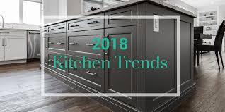 latest trend in kitchen cabinets 2018 kitchen trends superior cabinets