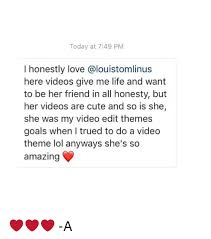 love themes video today at 749 pm i honestly love calouistomlinus here videos give me