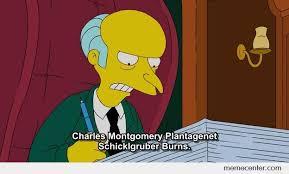 Mr Burns Excellent Meme - a k a mr burns by ben meme center