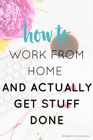 Work From Home Graphic Design How To Work From Home And Actually Get Stuff Done Bargain Mums