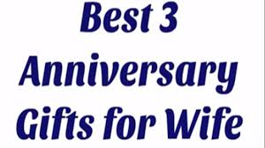 wife gift ideas best 3 anniversary gifts for wife youtube