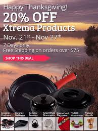 cookware deals black friday enjoy the xtrema thanksgiving black friday sale receive 25 off