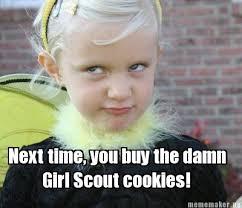 Damn Girl Meme - meme maker next time you buy the damn girl scout cookies