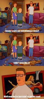 Underage Drinking Meme - hank hill on his sons underage drinking meme guy