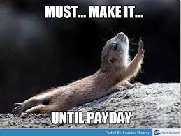 Payday Meme - payday meme