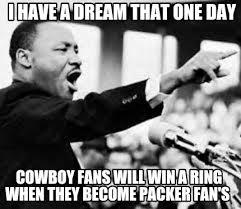 Cowboy Fan Memes - meme creator i have a dream that one day cowboy fans will win a