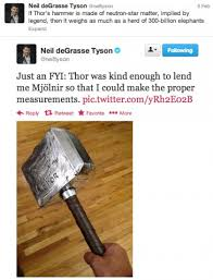 neil degrasse tyson calculated the weight of thor s mjölnir the