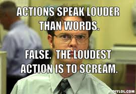 Dwight Meme - image dwight schrute meme generator actions speak louder than