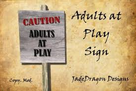 second marketplace caution adults at play sign