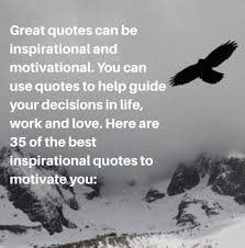 35 Quotes To Help You - motivational and inspiration quotes 35 greatest quotes ever spdc