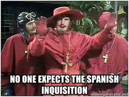 Spanish Inquisition Meme - no one expects the spanish inquisition monty python spanish