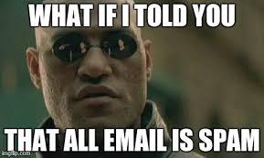 Spam Meme - matrix morpheus meme imgflip