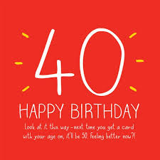 happy 40th birthday quotes images and memes
