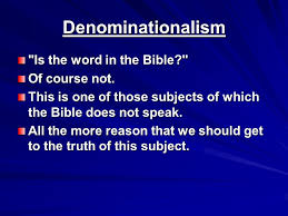 what the bible teaches concerning denominationalism ppt