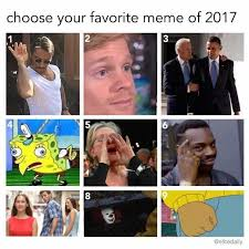 Favorite Meme - dopl3r com memes choose your favorite meme of 2017 2 3 4 5 6 8