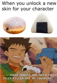 Donut Meme - nothing beats a jelly filled donut when you unlock a new skin