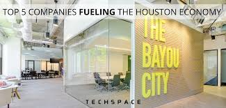techspace top 5 companies fueling the houston economy
