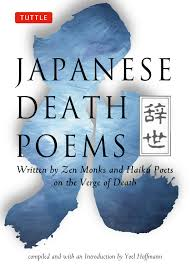 a japanese man pass by japanese death poems written by zen monks and haiku poets on the