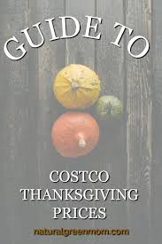 guide to costco thanksgiving prices green