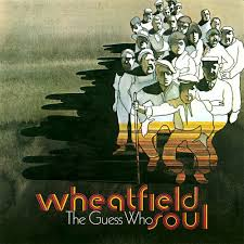 wheatfield soul the guess who songs reviews credits allmusic