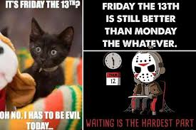 Friday The 13th Memes - friday 13th facts and memes the funniest ways to mark the