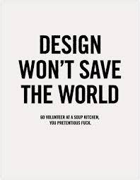 save the design won t save the world